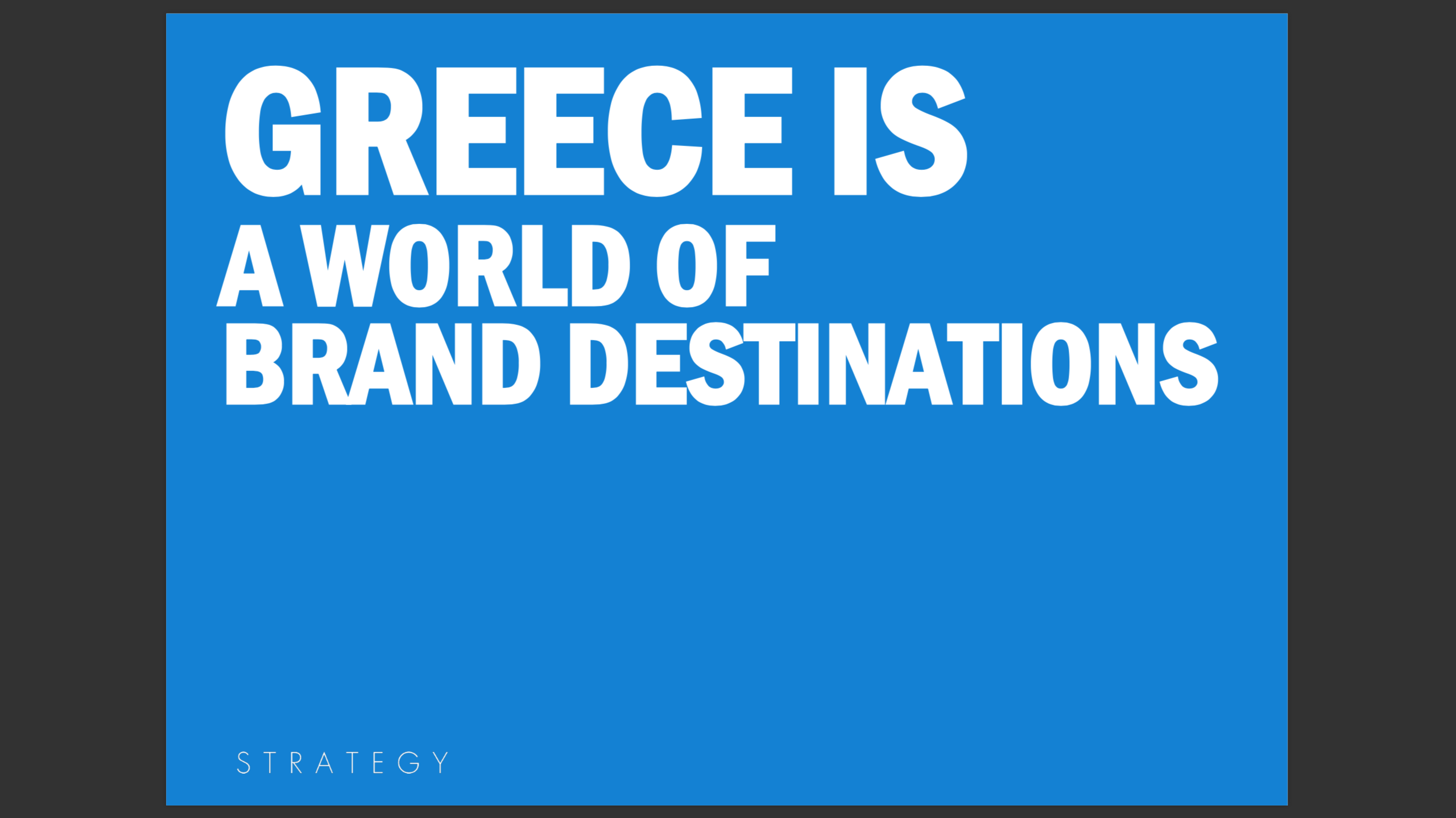 Greece is a world of brand destinations